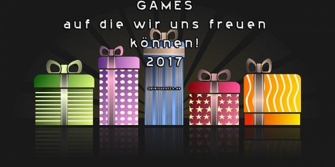 Besten Spiele 2017 auf die sich jeder freuen kann! Gewinnspiele!